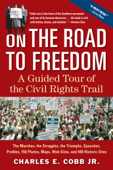 On the Road to Freedom: A Guided Tour of the Civil Rights Trail by Charles E. Cobb Jr.'s, published in 2008 by Algonquin Books of Chapel Hill.